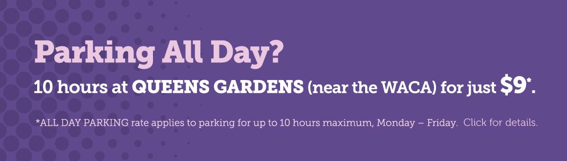 Queens Gardens $9 10 hour special